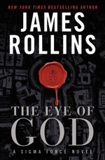 The Eye of God : A SIGMA Force Novel - James Rollins