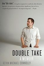 Double Take : A Memoir - Kevin Michael Connolly