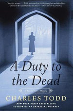 A Duty to the Dead : Bess Crawford Mystery Ser. - Charles Todd