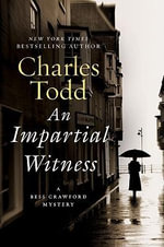 An Impartial Witness : A Bess Crawford Mystery - Charles Todd