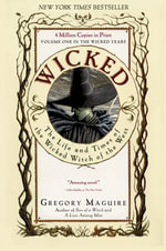 Wicked : Life and Times of the Wicked Witch of the West - Gregory Maguire