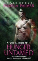 Hunger Untamed : Feral Warriors Series : Book 5 - Pamela Palmer