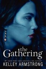 The Gathering : Darkness Rising : Book 1 - Kelley Armstrong