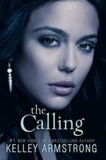 The Calling : Darkness Rising Series : Book 2 - Kelley Armstrong