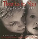 Thanks to You : Wisdom from Mother and Child - Julie Andrews Edwards