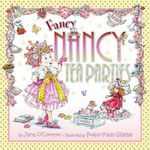 Fancy Nancy : Tea Parties - Jane O'Connor