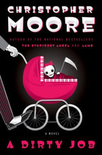 A Dirty Job : A Novel - Christopher Moore