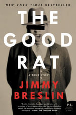 The Good Rat : A True Story - Jimmy Breslin