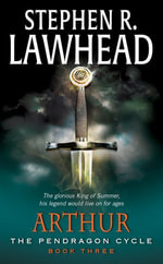 Arthur : Book Three of the Pendragon Cycle - Stephen R. Lawhead