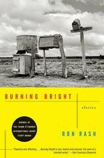 Burning Bright : Stories - Ron Rash