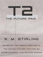 T2 : The Future War - S.M. Stirling