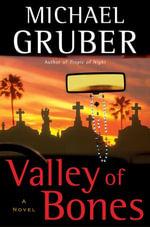 Valley of Bones : A Novel - Michael Gruber