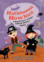 Halloween Howlers : Frightfully Funny Knock-Knock Jokes - Professor Michael Teitelbaum