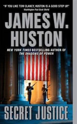 Secret Justice - James W. Huston