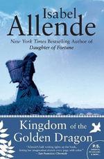 Kingdom of the Golden Dragon : P.S. - Isabel Allende