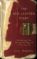The Red Leather Diary : Reclaiming a Life Through the Pages of a Lost Journal - Lily Koppel