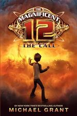 The Magnificent Twelve : The Call - Michael Grant