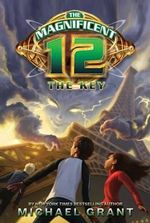 The Magnificent 12 : The Key - Michael Grant