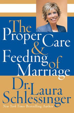 The Proper Care and Feeding of Marriage - Dr. Laura Schlessinger