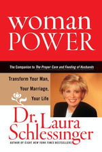 Woman Power : Transform Your Man, Your Marriage, Your Life - Dr. Laura Schlessinger