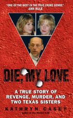 Die, My Love - Kathryn Casey