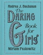 The Daring Book for Girls - Andrea J. Buchanan