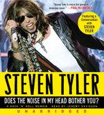 Does the Noise in My Head Bother You? : A Rock 'n' Roll Memoir [13 CD, Min 900] - Steven Tyler
