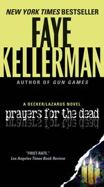 Prayers for The Dead : A Peter Decker/Rina Lazarus Novel - Faye Kellerman
