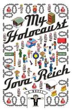 My Holocaust : A Novel - Tova Reich