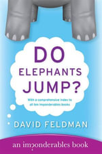 Do Elephants Jump? : Imponderables Series - David Feldman