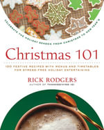 Christmas 101 : Celebrate the Holiday Season from Christmas to New Year's - Rick Rodgers