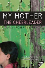 My Mother the Cheerleader - Robert Sharenow