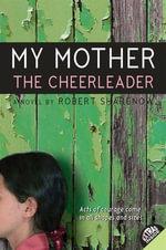 My Mother the Cheerleader - Robert Sharenow