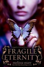 Fragile Eternity : Wicked Lovely - Melissa Marr