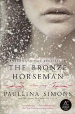 The Bronze Horseman : Tatiana and Alexander Series : Book 1 - Paullina Simons