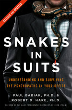 Snakes in Suits : When Psychopaths Go to Work - Dr. Paul Babiak