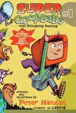 Super Goofballs, Book 1 : That Stinking Feeling - Peter Hannan
