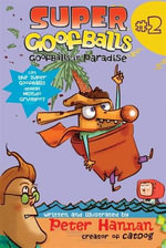 Super Goofballs, Book 2 : Goofballs in Paradise - Peter Hannan