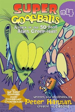 Super Goofballs, Book 4 : Attack of the 50-Foot Alien Creep-oids! - Peter Hannan