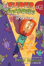 Super Goofballs, Book 5 : Doomed in Dreamland - Peter Hannan