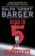 Dead in 5 Heartbeats : Patch Kinkade - Sonny Barger