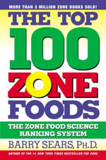 The Top 100 Zone Foods : The Zone Food Science Ranking System - Barry Sears