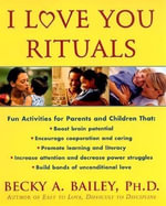 I Love You Rituals - Becky A. Bailey