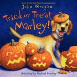 Trick or Treat, Marley! - John Grogan