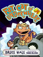 Fat Cat of Underwhere - Bruce Hale