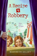A Recipe for Robbery - Marybeth Kelsey