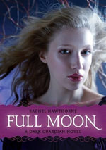 Dark Guardian #2 : Full Moon - Rachel Hawthorne