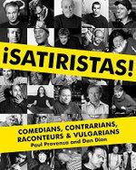Satiristas : Comedians, Contrarians, Raconteurs & Vulgarians - Paul Provenza