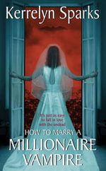 How To Marry a Millionaire Vampire : Love at Stake - Kerrelyn Sparks