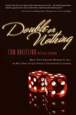 Double or Nothing : How Two Friends Risked It All to Buy One of Las Vegas' Legendary Casinos - Tom Breitling